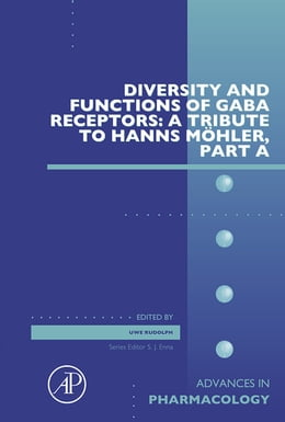 Book Diversity and Functions of GABA Receptors: A Tribute to Hanns Möhler, Part A by Uwe Rudolph