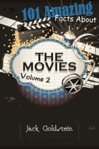 101 Amazing Facts about The Movies - Volume 2 by Jack Goldstein