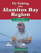Fly Fishing the Alamitos Bay Region: An excerpt from Fly Fishing California by Ken Hanley