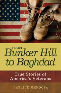 From Bunker Hill to Baghdad: True Stories of America's Veterans