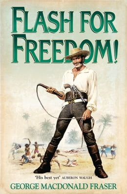Book Flash for Freedom! (The Flashman Papers, Book 5) by George MacDonald Fraser