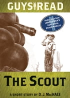 Guys Read: The Scout: A Short Story from Guys Read: Other Worlds by D. J. MacHale