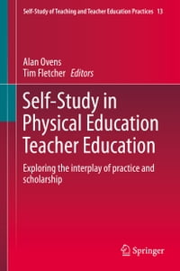 Self-Study in Physical Education Teacher Education: Exploring the interplay of practice and…