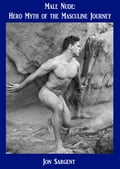 Male Nude: Hero Myth of the Masculine Journey 7de94c4f-2413-4b72-b048-520067d8dbcb