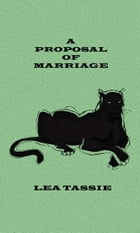 A Proposal of Marriage by Lea Tassie
