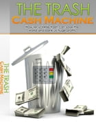 The Trash Cash Machine by Anonymous