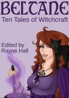 Beltane: Ten Tales of Witchcraft: Ten Tales Fantasy & Horror Stories