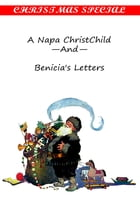 A Napa ChristChild —And— Benicia's Letters [Christmas Summary Classics] by Charles A. Gunnison