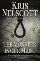 The Monster in Our Midst by Kris Nelscott