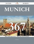 Munich 367 Success Secrets - 367 Most Asked Questions On Munich - What You Need To Know d02f257e-bfc9-411f-99ce-437c0426ac23