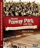 Opening Fenway Park With Style: The 1912 Champion Red Sox by Bill Nowlin