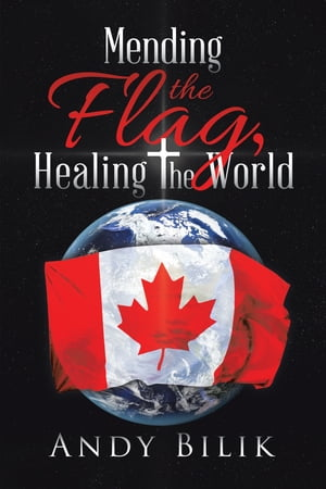 Mending the Flag, Healing the World by Andy Bilik