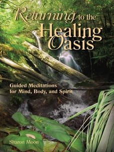 Returning to the Healing Oasis