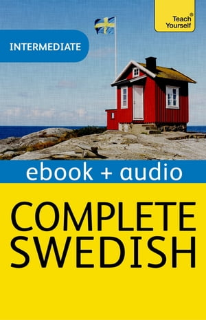 Complete Swedish (Learn Swedish with Teach Yourself): Brand new edition Enhanced Edition
