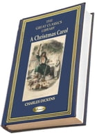 A Christmas Carol: (Illustrated) by Charles Dickens