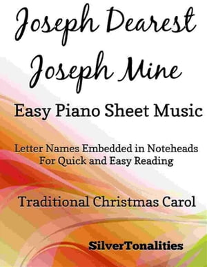 Joseph Dearest Joseph Mine Easy Piano Sheet Music