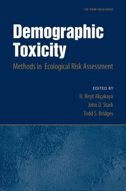 Book Demographic Toxicity: Methods in Ecological Risk Assessment (with CD-ROM) by H. Resit Akcakaya