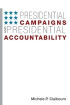 Presidential Campaigns and Presidential Accountability by Michele P. Claibourn