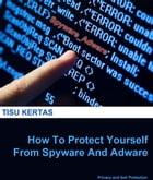 How To Protect Yourself From Adware And Spyware by Abhimta