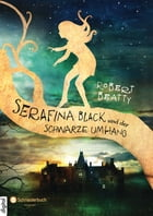 Serafina Black, Band 01: und der schwarze Umhang by Robert Beatty