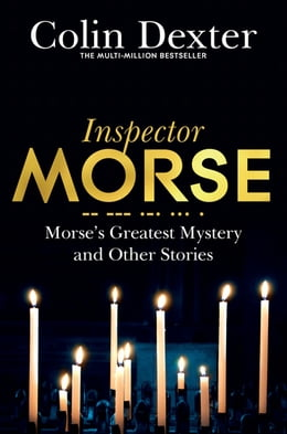 Book Morse's Greatest Mystery and Other Stories by Colin Dexter