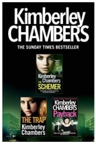 Kimberley Chambers 3-Book Collection: The Schemer, The Trap, Payback by Kimberley Chambers