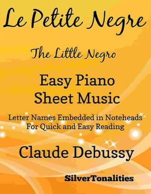 Le Petite Negre the Little Negro Easy Piano Sheet Music