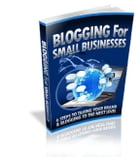 Blogging For Small Businesses by Anonymous