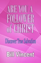 Are You a Follower of Christ by Bill Vincent