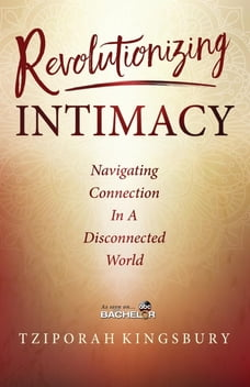 Revolutionizing Intimacy: Navigating Connection in a Disconnected World