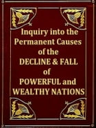 An Inquiry into the Permant Causes of the Decline and Fall of Powerful and Wealthy Nations by William Playfair