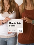 How to date babes by Ken Rossiter