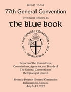 Report to the 76th General Convention: Otherwise Known as the Blue Book by Church Publishing