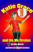 Katie Grace and the Me Firsties by Julie Merrin