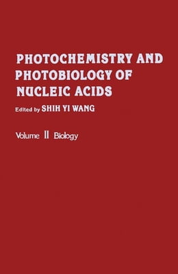 Book Photochemistry and Photobiology of Nucleic Acids by Wang, Shih Yi