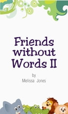 Friends without Words II
