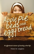 Apple Pie Beds and Eggy Bread