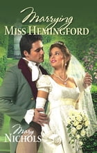 Marrying Miss Hemingford by Nadia Nichols