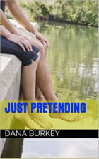 Just Pretending (Hearts to Follow book #1)