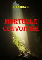 MORTELLE CONVOITISE by H - HADDADI