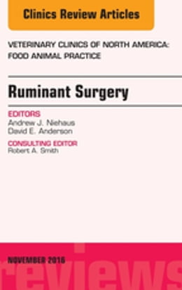 Book Ruminant Surgery, An Issue of Veterinary Clinics of North America: Food Animal Practice, by Andrew J. Niehaus