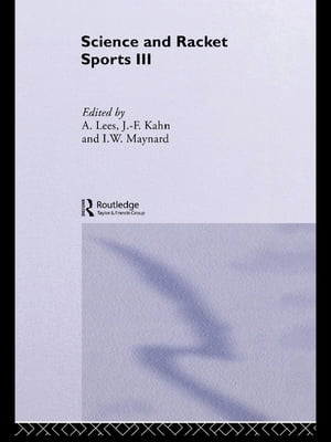 Science and Racket Sports III The Proceedings of the Eighth International Table Tennis Federation Sports Science Congress and The Third World Congress