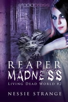 Reaper Madness by Nessie Strange