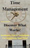 Time Management - Discover What Works! 8543463e-320a-4068-82c7-021326e56f18