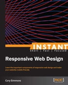 Instant Responsive Web Design by Cory Simmons