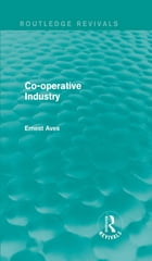 Co-operative Industry (Routledge Revivals)