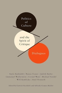 Politics of Culture and the Spirit of Critique: Dialogues