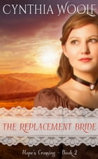 The Replacement Bride by Cynthia Woolf