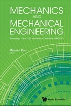 Mechanics and Mechanical Engineering: Proceedings of the 2015 International Conference (MME2015) by Maosen Cao
