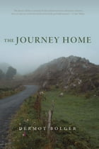 The Journey Home by Dermot Bolger